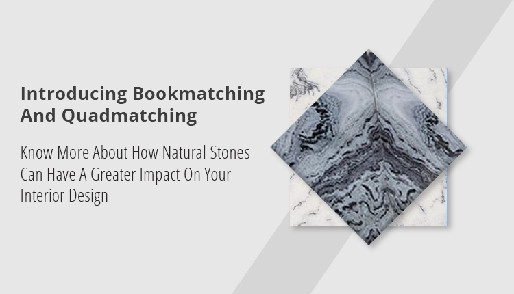 Natural Stone BookmatchIng And Quadmatching To Magnify Your Interiors
